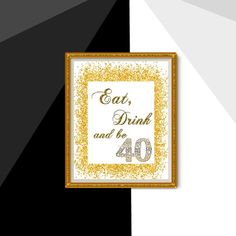 Eat Drink and be Forty Sign Anniversary Sign Birthday Decor Gold confetti Birthday Party Decoration Cheers to 40 Years 0411 Golden Birthday, Happy Birthday, Birthday Parties, 40th Birthday Decorations, Diy Banner, Gold Confetti, 40th Anniversary, 40 Years, Cheers