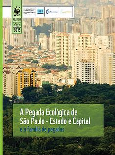 WWF Brasil - A Pegada Ecológica de São Paulo – estado e capital