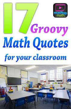 17 Groovy Math quotes for your classroom!