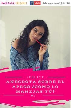#FBLive 7 Anécdota sobre el apego ¿Cómo lo manejas tú? ¿Sabes cómo vivir sin apego? #Sexualidad #HablandoDeSexo #CharlasEnVivo
