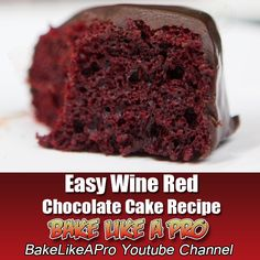 Easy Wine Red Chocolate Cake Recipe Full Recipe on my BakeLikeAPro YouTube channel ★►CLICK the large picture 2 go to my video recipe