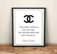 """This is my favorite fashion quote by the wonderful Coco Chanel The best things in life are free. The second best are very expensive."""" This is"""