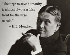 Both embroiled in the controversies of their day, Baltimore sons Mencken and Machen, although most often on differing sides, were equals in unashamedly defending views that went against the times Quotable Quotes, Wisdom Quotes, Quotes To Live By, Me Quotes, Funny Quotes, Great Quotes, Inspirational Quotes, Teresa, Encouragement