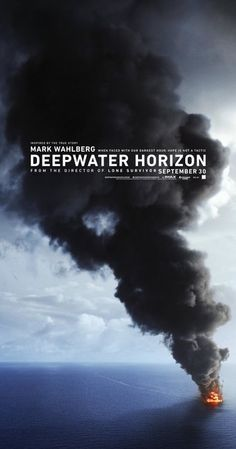 Directed by Peter Berg. With Mark Wahlberg, Kate Hudson, Dylan O'Brien, Kurt Russell. A story set on the offshore drilling rig Deepwater Horizon, which exploded during April 2010 and created the worst oil spill in U.S. history.