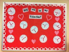 Will you be my Valentime bulletin board idea. Show different examples of various times on the clocks. A fun way to add a math concept to a holiday themed bulletin board!