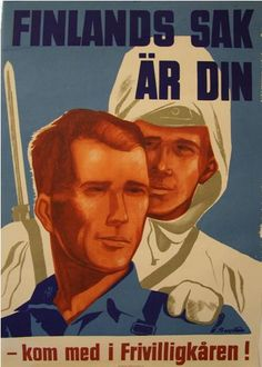 """""""Finland's Cause Is Your Cause – join the volunteer squad! Poster in Sweden for the support our neighbor Finland against the Soviet attack. Pin by Paolo Marzioli Ww1 Posters, Ww2 Propaganda Posters, Lappland, Germany Vs, Swedish Army, Finland Travel, Man Of War, Fjord, Red Army"""