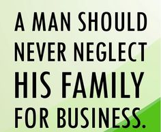 amen!  (nothing should come before family except for GOD, a job is only to provide for the family, it should never take their place)