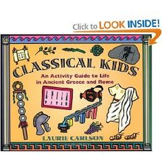 Classical Kids is a book of projects and activities for both Ancient Rome and Greece.  A lot of the projects are very simple, which was great for us but might be a little boring for older kids.  I'd recommend this book for grades 1-3, though I do think I'll use it again in fourth grade.