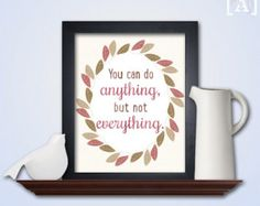 You can do Anything but not Everything Printable Wall Art - Printable Art - Inspirational Quote Art - Typography Art - INSTANT DOWNLOAD