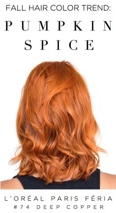 The perfect Pumpkin Spice hair color for fall. Try the trend with L'Oreal Paris Feria in shade #74 Deep Copper.