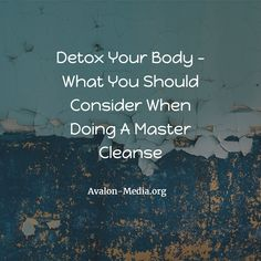 Detox Your Body - What You Should Consider When Doing A Master Cleanse - Avalon Media - A LifeStyle Blog