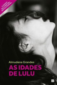 http://www.lerparadivertir.com/2016/02/as-idades-de-lulu-almudena-grandes.html