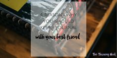 4 reasons why you should journal with your best friend!