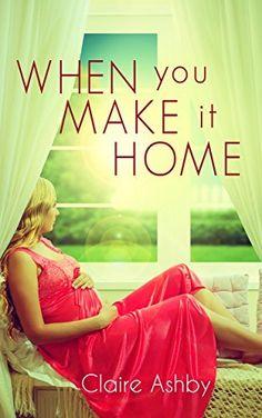 When You Make It Home by Claire Ashby, http://www.amazon.com/dp/B00LRKU6KQ/ref=cm_sw_r_pi_dp_j9jbub0X566DZ