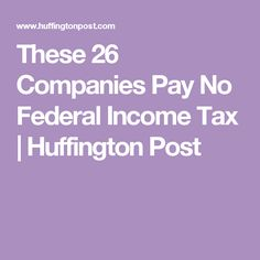 These 26 Companies Pay No Federal Income Tax | Huffington Post