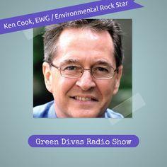 Green Divas Radio Show: Ken Cook, Environmental Rock Star
