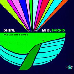 Exile SH Magazine: Mike Farris - Shine for all the people (2014)