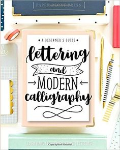 Amazon.fr - Lettering and Modern Calligraphy: A Beginner's Guide: Learn Hand Lettering and Brush Lettering - Paper Peony Press - Livres