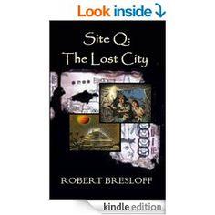 Amazon.com: Site Q: The Lost City (The Mayan Adventures) eBook: Robert Bresloff: Kindle Store