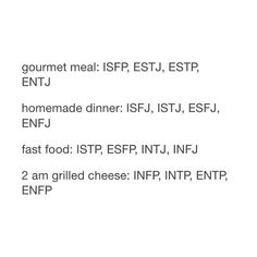 This so funny and true! MBTI and dinner/food. Myers-Briggs, Personality - INFP here at the 2 am grilled cheese = TRUTH