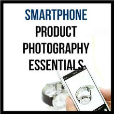 Smartphone Product Photography Essentials. Essentials for taking and sharing great pictures on your smartphone. http://www.craftmakerpro.com/photography-tips/smartphone-product-photography-essentials/