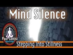 GUIDED MEDITATION MIND SILENCE Remove Negative Blocks Automatically Quiet The Mind Paul Santisi - YouTube