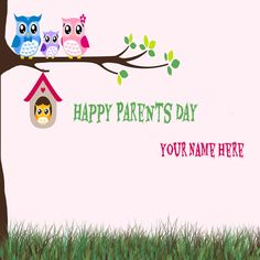 Write Your Name On Happy Parents Day Birds Greetings