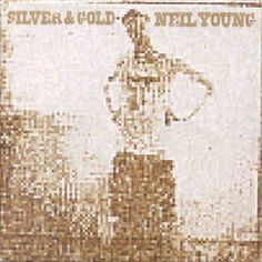 Just heard Razor Love on the TV series Tranparent, oh yeah Neil Young - Silver & Gold (Vinyl, LP, Album) at Discogs and the series is brilliant Neil Young, Music Album Covers, Music Albums, Music Books, Rock And Roll, Daddy Go, Warner Music Group, Velasco, Good To See You