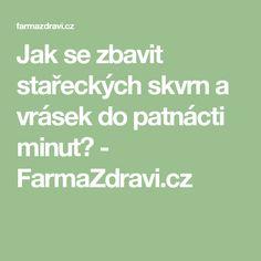 Jak se zbavit stařeckých skvrn a vrásek do patnácti minut? - FarmaZdravi.cz