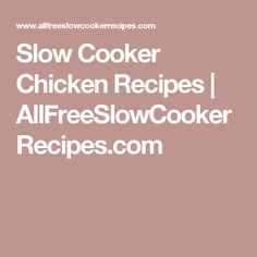Slow Cooker Chicken Recipes | AllFreeSlowCookerRecipes.com