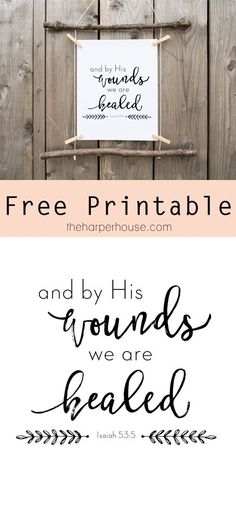 Free Printable   And by His Wounds We are Healed   The Harper House