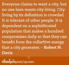 """thisbigcity: """" We'd like to thank malexward for submitting this city quote! Which city quotes inspire you? Share them with us and we might include them in this series! Twitter D, City Quotes, Architecture Quotes, Project Presentation, Design Fields, Talking Quotes, Urban Renewal, Brain Teasers, City Living"""