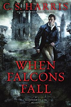 When Falcons Fall: A Sebastian St. Cyr Mystery by C.S. Harris http://www.amazon.com/dp/0451471164/ref=cm_sw_r_pi_dp_z9QAwb1M5YGVX