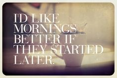 Morning Person..