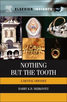 Nothing but the tooth : a dental odyssey by Barry Berkovitz