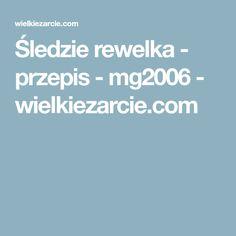 Śledzie rewelka - przepis - mg2006 - wielkiezarcie.com Diet