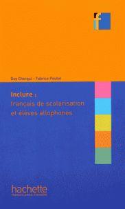 Guy Cherqui et Fabrice Peutot - Inclure : français de scolarisation et élèves allophones. http://hip.univ-orleans.fr/ipac20/ipac.jsp?session=1456P8F537219.1023&menu=search&aspect=subtab66&npp=10&ipp=25&spp=20&profile=scd&ri=13&source=~!la_source&index=.TI&term=Inclure+%3A+fran%C3%A7ais+de+scolarisation+et+%C3%A9l%C3%A8ves+allophones&x=0&y=0&aspect=subtab66