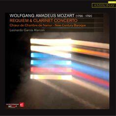Leonardo García-Alarcón, Chœur de Chambre de Namur and New Century Baroque - Wolfgang Amadeus Mozart: Requiem and Clarinet Concerto