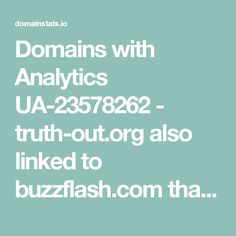 Domains with Analytics UA-23578262 - truth-out.org also linked to buzzflash.com that has been blacklisted for spam twice.