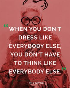 """When you don't dress like everybody else, you don't have to think like everybody else.""When you don't dress like everybody else, you don't have to think like everybody else. Life Quotes Love, Woman Quotes, Quotes To Live By, Style Quotes, Quotes About Style, Color Quotes, Sassy Quotes, Wisdom Quotes, Banner Fashion"