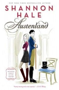 Austenland - by Shannon Hale (pinning twice for good measure. All girls should read this book!)