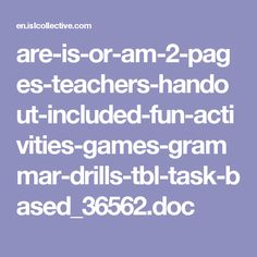 are-is-or-am-2-pages-teachers-handout-included-fun-activities-games-grammar-drills-tbl-task-based_36562.doc