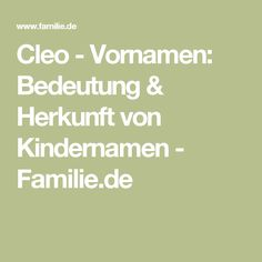 Cleo - Vornamen: Bedeutung & Herkunft von Kindernamen - Familie.de
