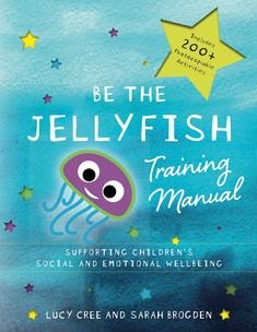 Be the Jellyfish Training Manual (eBook) Emotions Cards, Feelings And Emotions, Thoughts And Feelings, Helping Children, Working With Children, Emotional Books, Autism Books, Social Well Being, Kids Mental Health