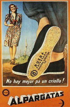 Alpargatas- This is where TOMS got there idea for the design of their shoes.the Argentine Alpargata. Retro Ads, Vintage Advertisements, Vintage Ads, Vintage Images, Vintage Posters, Ligne Claire, Argentine, Old Ads, Advertising Poster