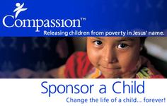 Compassion International exists as a Christian child advocacy ministry   that releases children from spiritual, economic, social and physical   poverty and enables them to become responsible, fulfilled Christian adults.