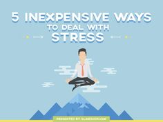 5 Inexpesive Ways to Deal with Stress by SlideShop.com via slideshare