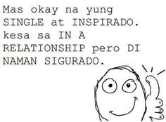 Quotes about single relationship tagalog Tagalog Quotes Patama, Tagalog Quotes Hugot Funny, Memes Tagalog, Pinoy Quotes, Hugot Quotes, Single Qoutes, Pregnancy Jokes, Funny Jokes, Hilarious
