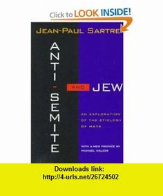 Anti-Semite and Jew An Exploration of the Etiology of Hate (9780805210477) Jean-Paul Sartre , ISBN-10: 0805210474  , ISBN-13: 978-0805210477 ,  , tutorials , pdf , ebook , torrent , downloads , rapidshare , filesonic , hotfile , megaupload , fileserve