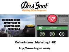 Dasgoot - Best Online internet marketing in UK - Dasgoot is one of the best internet marketing company in UK. We provide wide range of services internet marketing, Video marketing, Website structure and optimization, Web content development; Email marketing, Developing Meta data and Alt tag, and more.